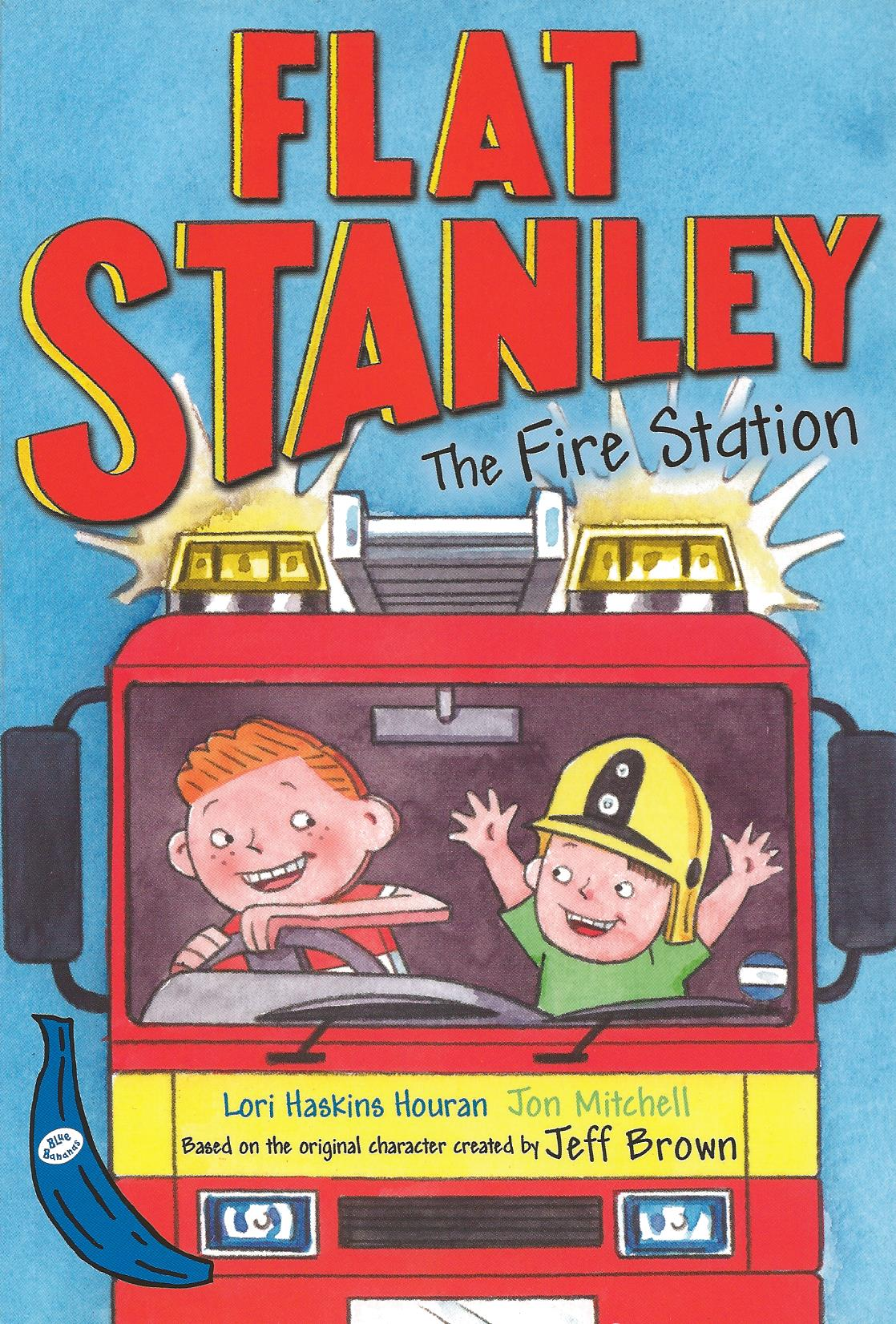 The greenhouse stanley - A Thrilling Lights Flashing Siren Whirring Illustrated Book About Everyone S Favourite Flat Boy Flat Stanley For Egmont S Blue Banana Series